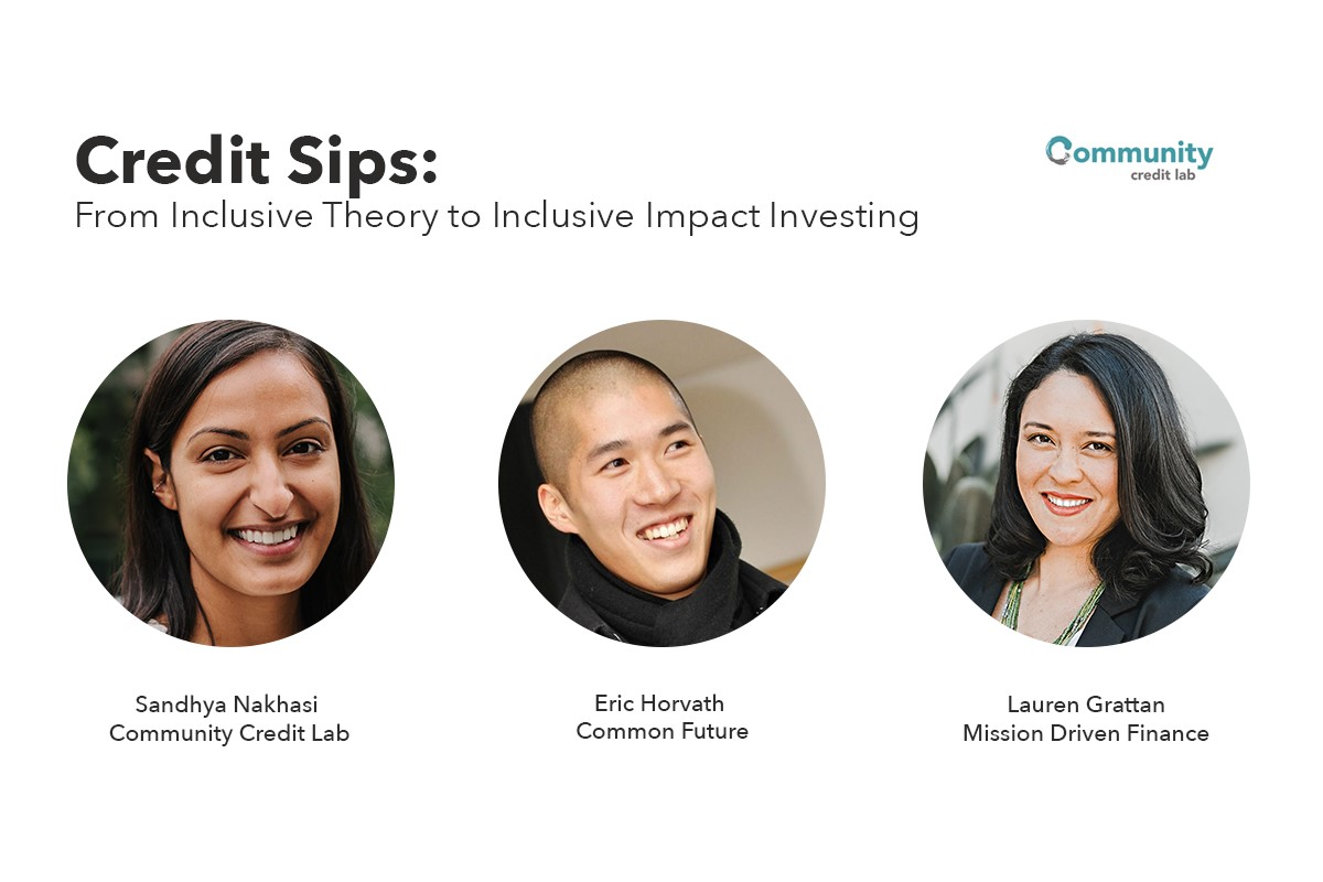 Credit Sips: From Inclusive Theory to Inclusive Impact Investing