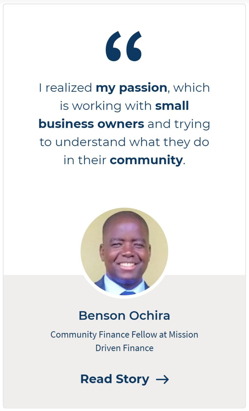"""I realized my passion, which is working with small business owners and trying to understand what they do in their community."""" — Benson Ochira"""