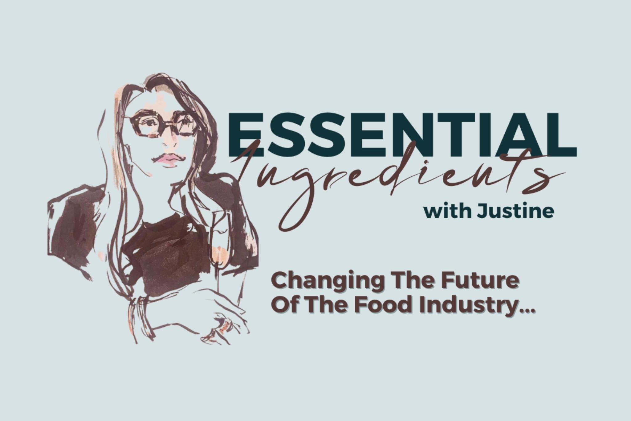 Essential Ingredients with Justine Reichman podcast powered by NextGenChef