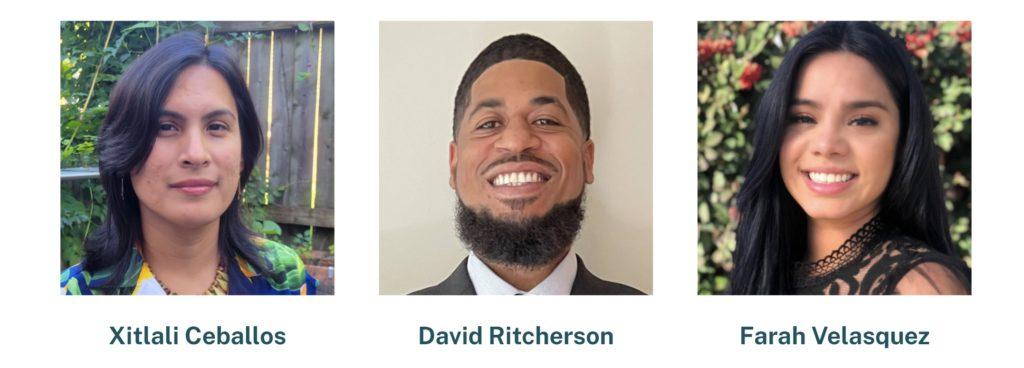 2021 Community Finance Fellows: Xitlali Ceballos, David Ritcherson, Farah Velasquez